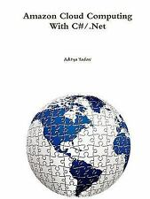 Amazon Cloud Computing With C#/.Net