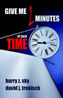 Give Me Two Minutes of Your Time by Harry, Z Sky (Paperback, 2004)