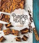 Pumpkin it Up! by Eliza Cross (Hardback, 2016)