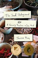 The Seed Underground: A Growing Revolution to Save Food by Janisse Ray (VG)