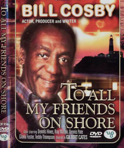 TO-ALL-MY-FRIENDS-ON-SHORE-Bill-Cosby-Dennis-Hines-Ray-Mason-Gloria-Foster