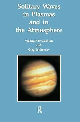 Solitary Waves in Plasmas and in the Atmosphere, Hardcover by Petviashvili, V...