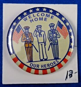 Vintage Welcome Home Our Heroes Military Patriotic Pin Pinback Button