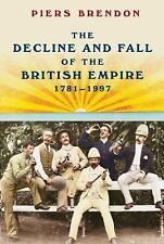 The Decline and Fall of the British Empire, 1781-1997, Brendon, Piers, Good Book
