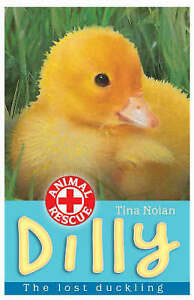 Dilly-The-Lost-Duckling-Animal-Rescue-by-Tina-Nolan-Good-Used-Book-Paperbac