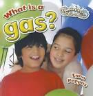 What Is a Gas? by Lynn Peppas (Hardback, 2012)