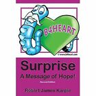 Surprise a Message of Hope Second Edition 9781478725985 by Robert James Karpie