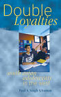 Double Loyalties: South Asian Adolescents in the West by Paul A.Singh Ghuman (Paperback, 2003)