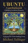 Ubuntu Contributionism: A Blueprint for Human Prosperity by Michael Tellinger (Paperback, 2014)