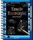 Kreativ-Kratzelspiel: Unter Wasser (2015, Gebundene Ausgabe)