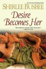 Desire Becomes Her, Busbee, Shirlee, Good Condition, Book