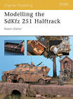 Modelling the Sdkfz 251 Half-Track by Robert Oehler (Paperback, 2004)