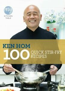 My kitchen table: 100 quick stir-fry recipes by Ken Hom (Paperback / softback)