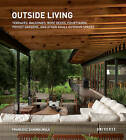 Outside Living: Terraces, Balconies, Roof Decks, Courtyards, Pocket Gardens, and Other Small Outdoor Spaces by Francesc Zamora Mola (Paperback, 2015)