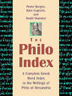 The Philo Index: A Complete Greek Word Index to the Writings of Philo of Alexandria by Richard E. Whitaker, Peder Borgen, Roald Skarsten (Paperback, 1999)