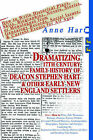 Dramatizing 17th Century Family History of Deacon Stephen Hart & Other Early New England Settlers  : How to Write Historical Plays, Skits, Biographies, Novels, Stories, or Monologues from Genealogy Records, Social Issues, & Current Events for All Ages by Anne Hart (Paperback / softback, 2005)