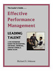 Effective Performance Management: A No-nonsense Guide for Recruiting, Growing, Inspiring and Retaining a Super Team! by Richard S. Johnson (Paperback, 2006)