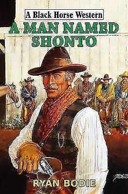 (Good)-A Man Named Shonto (Black Horse Western) (Hardcover)-Ryan Bodie-070908839
