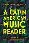 A Latin American Music Reader: Views from the South by University of Illinois Press (Paperback, 2016)