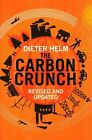 The Carbon Crunch: Revised and Updated by Dieter Helm (Paperback, 2015)