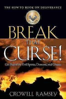 Break That Curse! Get Rid of the Evil Spirits, Demons, And Ghost., Paperback ...