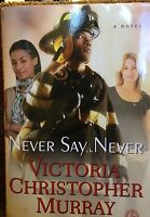 Never Say Never By Victoria Christopher Murray Hard Cover Book Club Edition