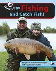 Go Fishing and Catch Fish by Gareth Purnell (Paperback, 2009)