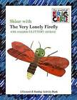 Shine with the Very Lonely Firefly by Eric Carle (Mixed media product, 2008)