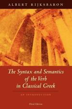 The Syntax and Semantics of the Verb in Classical Greek : An Introduction by...