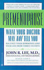 What Your Doctor May Not Tell You About Premenopause by John R. Lee (Paperback, 1999)