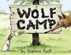 Wolf Camp by Andrea Zuill (Hardback, 2016)