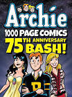 Archie 1000 Page Comics 75th Anniversary bash by Archie Superstars (Paperback, 2016)