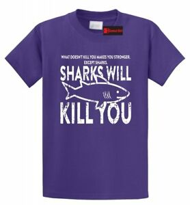 Sharks-Will-Kill-You-Funny-T-Shirt-Animal-College-Party-Tee-S-5XL
