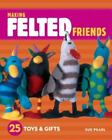 Making Felted Friends : 25 Toys and Gifts by Sue Pearl (2007, Paperback)
