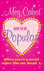 How to be Popular: . When You're a Social Reject Like Me, Steph L.! by Meg Cabot (Paperback, 2007)