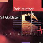 Longing by Gil Goldstein/Bob Mintzer (CD, Jul-2007, Sunnyside/Owl)