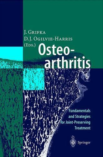 Osteoarthritis : Fundamentals and Strategies for Joint-Preserving Treatment