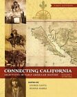 Connecting California (Volume I): Selections in Early American History by Bonnie Harris, George Gastil (Paperback / softback, 2013)