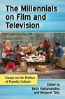 The Millennials on Film and Television: Essays on the Politics of Popular Culture by McFarland & Co  Inc (Paperback, 2014)