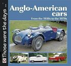 Anglo-American Cars: From the 1930s to the 1970s by Norm Mort (Paperback, 2009)