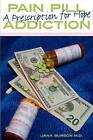 Pain Pill Addiction: A Prescription for Hope by Jana Burson M D (Paperback / softback, 2010)