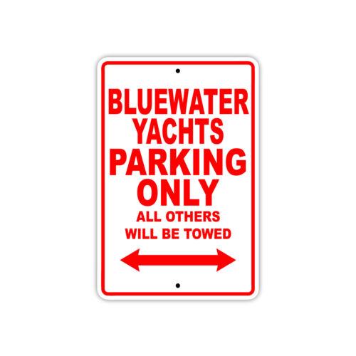 Bluewater Yachts Parking Only Boat Ship Yacht Marina Lake Dock Aluminum Sign