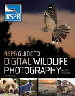 RSPB Guide to Digital Wildlife Photography by David Tipling (Paperback, 2011)