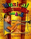 Musical Instruments from A to Z by Bobbie Kalman (Paperback, 1998)