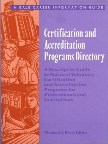 Certification and Accreditation Programs Directory: A Descriptive Guide to Natio