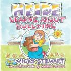 Heide Learns about Bullying by Vicky Stewart (Paperback / softback, 2014)