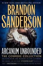 Brandon Sanderson's new book ARCANUM UNBOUNDED THE COSMERE COLLECTION HB/J FE