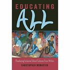 Educating All: Developing Inclusive School Cultures From Within by Christopher McMaster (Paperback, 2015)