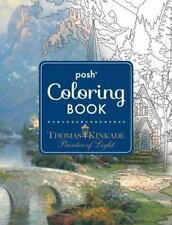 Posh Coloring Bks.: Posh Adult Coloring Book: Thomas Kinkade Designs for Inspiration and Relaxation 14 by Thomas Kinkade (2016, Paperback)