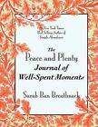 The Peace and Plenty Journal of Well-Spent Moments by Sarah Ban Breathnach (Paperback, 2011)